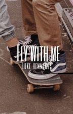 Fly With Me ✈️ ; Luke y Tú [TERMINADA] by jungkooala