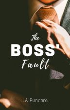The Boss' Fault by LAPandora