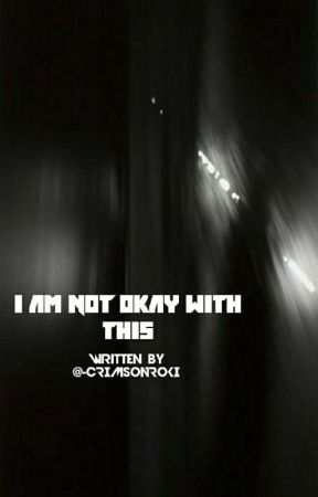 ⟶ i am not okay with this | bts fanfiction by -CRIMSONROKI