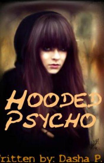 Hooded Psycho