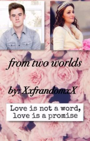 From 2 worlds (a Connor franta fanfiction) by connorfrannie