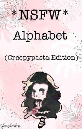 NSFW Alphabet (Creepypasta Edition) by Jaschicken
