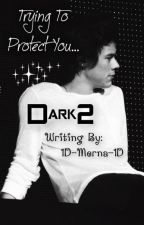 Dark 2 by 1D-Merna-1D