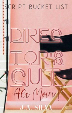 Director's Cut: Ala Movie! (SCRIPT BUCKET LIST) by augustusthegreat_