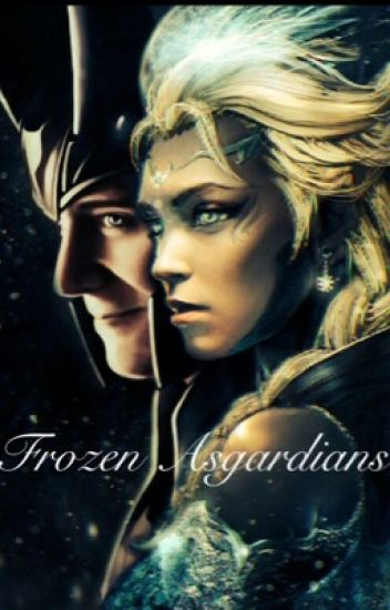 Frozen Asgardians (a Loki and Elsa fan fic- completed)