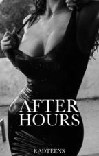 After Hours (18+) by madteens