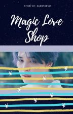 MAGIC LOVE SHOP by ourstoryid13