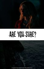 Are You Sure? [Captain Swan] by annewithanoncer