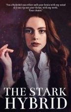 The Stark Hybrid by astorybysarah
