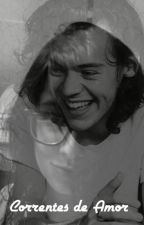 Correntes de amor (Harry Styles Fanfic) by harrysfavcupcakeever