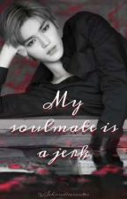 My soulmate is a jerk by Sehuns11minutes