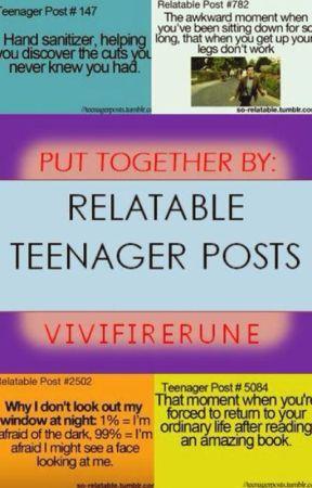Relatable Teenager Posts by Vivifirerune