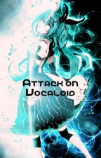 Attack on Vocaloid by KHMaster101
