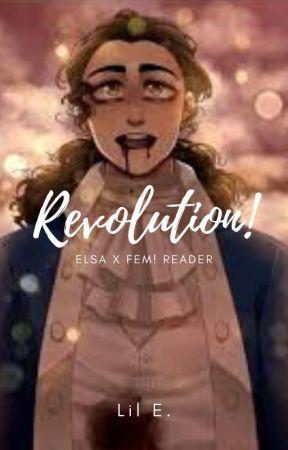 Revolution! (Queen Elsa X Fem! Reader) by RoseGold4Ever