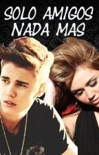 Solo Amigos, Nada Más {Justin Bieber y Tu}*TERMINADA* by TeamShawty
