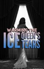 Warming the Ice Queen's Tears by Chocolate_Ninja07