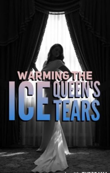 Warming the Ice Queen's Tears