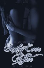 Sexily Ever After: The Adventures of Lexie and Vivian by bellenuit