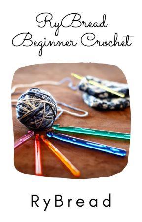 RyBread Beginner Crochet by Dr_RyBread