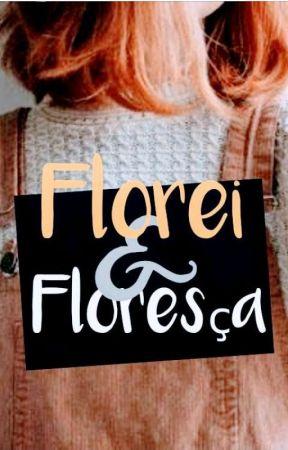 Florescendo by a_garota_sonhadora