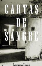 Cartas de Sangre. by LaryssaLuna