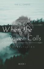 When the Raven Calls by waterlillies_