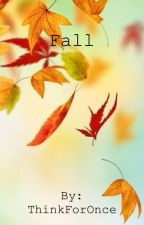 Fall by ThinkForOnce