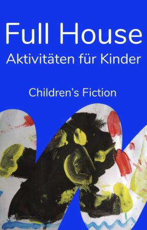 Full House - Aktivitäten für Kinder by childrensfiction