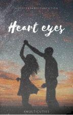 Heart eyes by xmulticutiesx