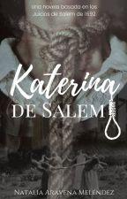 Katherina de Salem [EN CURSO] by lunnarisss_