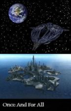 Once And For All (Stargate Atlantis Fanfic) (Temporarily On Hold) by SciFiIsCool