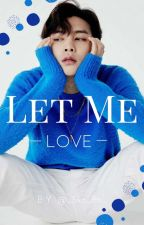 Let Me Love || Johnny Suh by stay_shittizen_