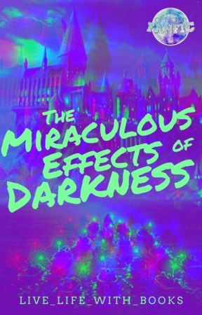The Miraculous Effects of Darkness by live_life_with_books