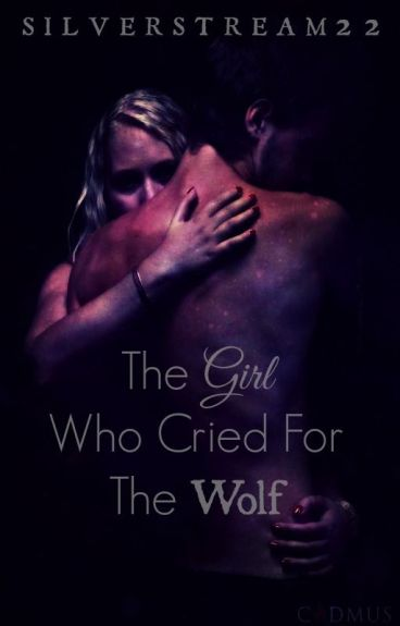 The Girl Who Cried For The Wolf (ON HOLD)