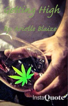 Getting High by ArielleBlaize14
