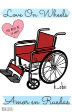 Love On Wheels: Amor en Ruedas by k_obii