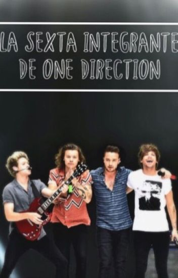 La Sexta Integrante De One Direction