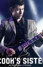 Cook's Sister - An Alex Turner Fanfiction (ON HOLD - Will Eventually Be Complet) by rogertaylorismycar