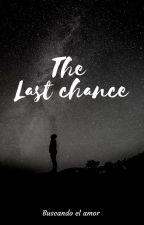 The Last Chance by BadRomance9
