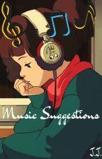 Music Suggestions ♡ by GoddessInternal