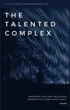 The Talented Complex - An original YLIA fanfiction by Disuky