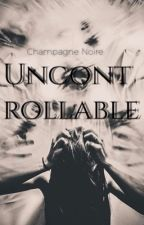 Uncontrollable by ChampagneNoire