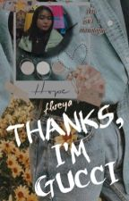 THANKS, I'M GUCCI | miscellaneous by fhreyachaes
