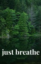 Just Breathe by exxx25
