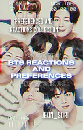 BTS Preferences and Reactions  by Jeon_Sori