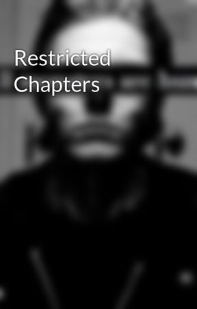 Restricted Chapters by Mayes_Vs_Universe