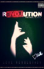 RevolUTION (Love Revolution) by MichaelBlackInc