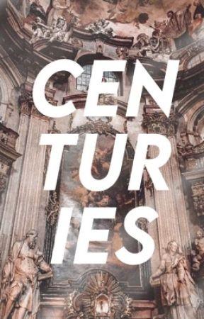 Centuries by -starrymind