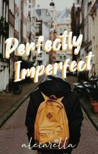 Perfectly Imperfect by aleiarella