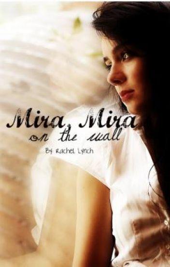 Mira Mira, on the Wall